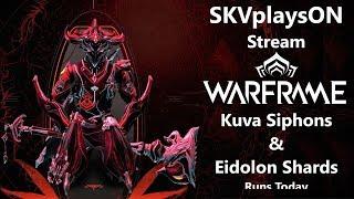 SKVplaysON - WARFRAME - Kuva & Eidolon Shard & The Usual, Stream, [ENGLISH] PC Gameplay