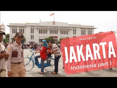HOW I GOT TO JAKARTA - INDONESIA PART 1