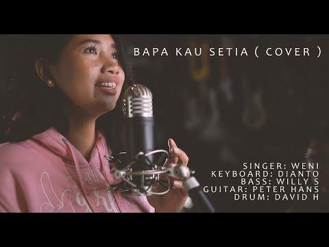 (Cover) Bapa Kau Setia - Bethel Worship