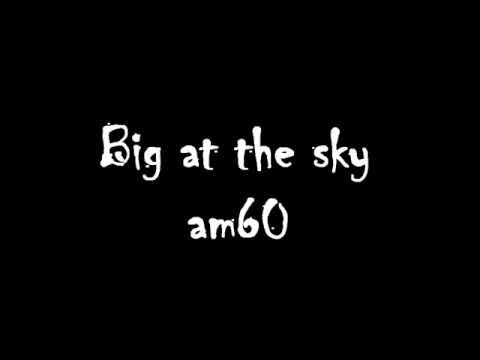 Am60 - Big as the sky