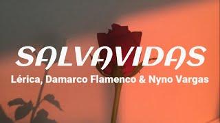 Salvavidas - Lérica, Demarco Flamenco, Nyno Vargas (Letra)