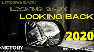 Victory Fellowship 12 27 20 LOOKING BACK 2020