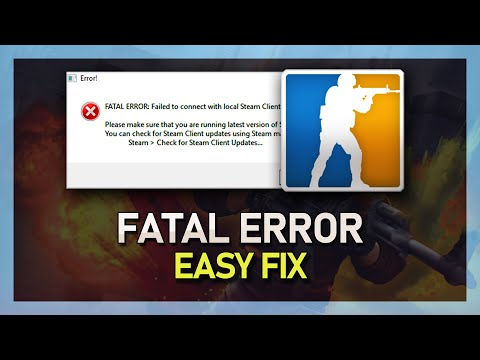 CSGO - Fatal Error: Failed To Connect With Local Steam Client Process Fix