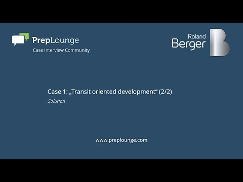 "Roland Berger Case 1: ""Transit oriented development"" (2/2) English"