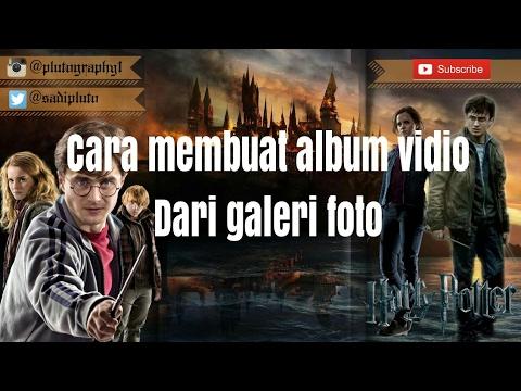 Cara membuat album vidio dari dari galeri foto
