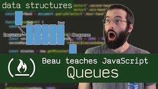 Queues & Priority Queues - Beau teaches JavaScript