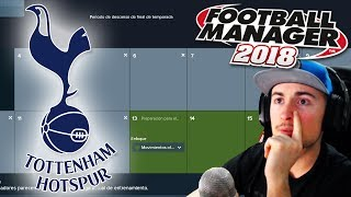 EMPEZAMOS NUEVA CARRERA! | FM 2018 TOTTENHAM #1 | FOOTBALL MANAGER | GAMEPLAY EN ESPAÑOL | LIVE 2.0