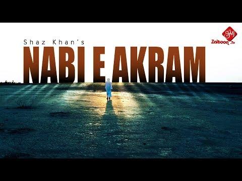Shaz Khan's | NABI E AKRAM | New Naat e Rasool (saw) | Zaitoon Tv thumbnail