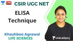 ELISA Technique | Life Sciences | Unacademy Live - CSIR UGC NET | Khushboo Agrawal