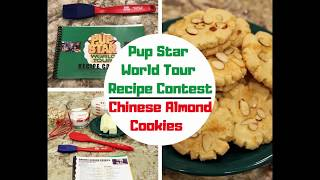 Pup Star: World Tour Recipe Contest- Chinese Almond Cookies