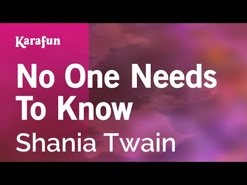 Karaoke No One Needs To Know - Shania Twain *