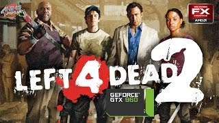 Left 4 Dead 2 | Gameplay PC | Ultra settings | FX 8350 | GTX 960 G1 4GB | 60FPS
