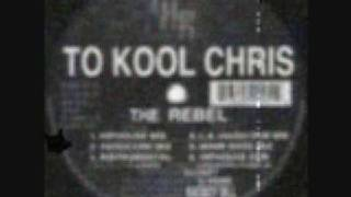 To Kool Chris - The Rebel - 1995 International House Records