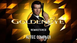 Goldeneye 007 OST - Aztec (Remastered)