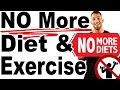 How to Lose Weight Without DIET or EXERCISE (Possible or BULLS***)