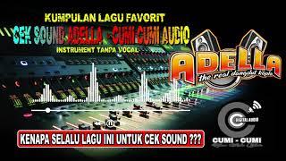 Lagu Wajib Cek Sound Adella Cumi Cumi Audio Full Bass Glerr