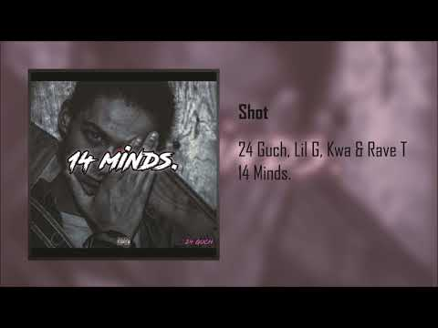 24 Guch - Shot (Feat. Lil G, Kwa & Rave T)