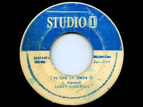 Larry Marshall - i've got to make it