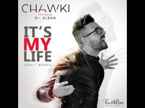 Chawki - It's My Life Feat. Dr.Alban...