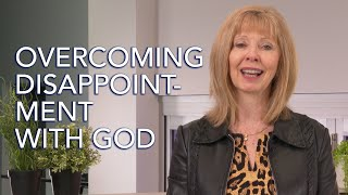 Overcome Disappointment With God - Ps Anne Iuliano - 12th July 2020