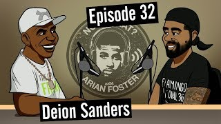 Deion Sanders - #32 - Now What? with Arian Foster