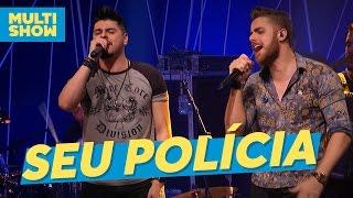 Baixar Seu Polícia | Zé Neto & Cristiano | Música Boa Ao Vivo | Multishow