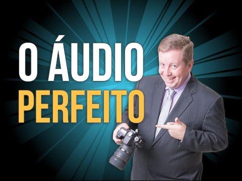 Como Fazer um Vídeo com Áudio Excelente