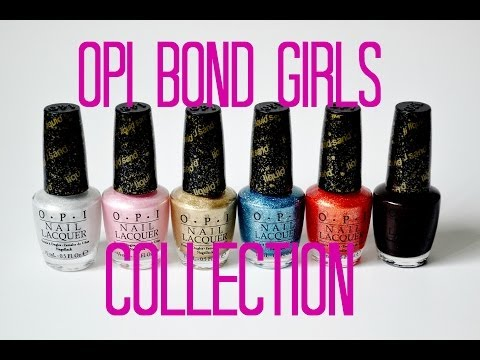 Review And Swatches: OPI Bond Girls Collection