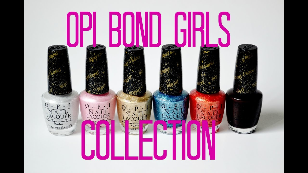 Review and Swatches: OPI Bond Girls Collection - YouTube