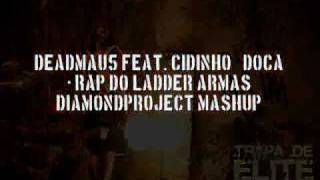 Deadmau5 feat  Cidinho & Doca   Rap do Ladder Armas Vide0 Mp3