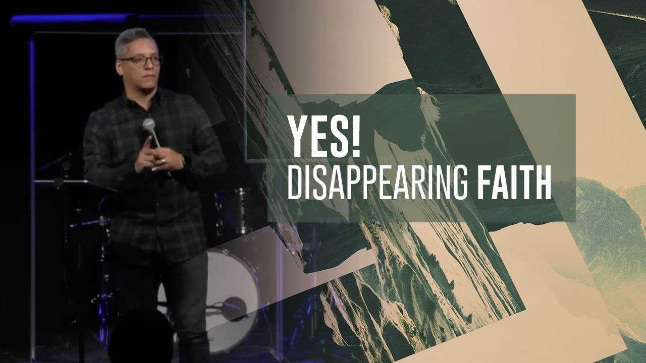 YES! Disappearing Faith