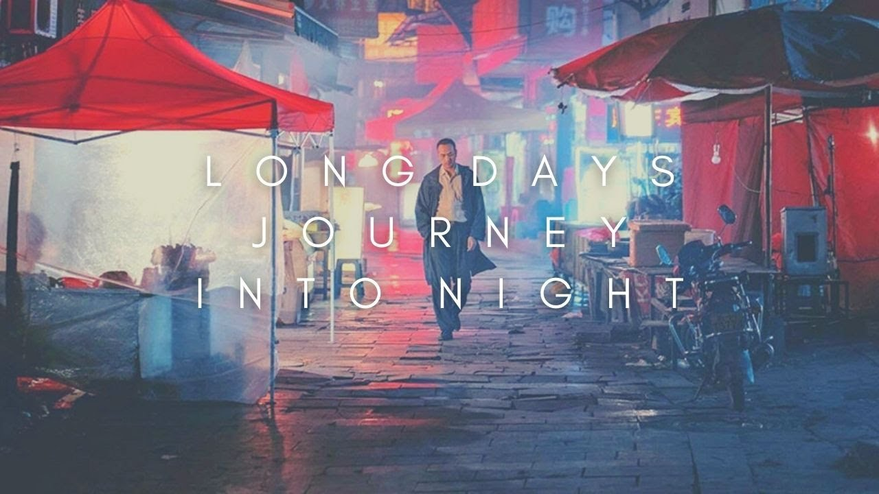 The Beauty Of Long Day's Journey Into Night (Di qiu zui hou de ye wan)