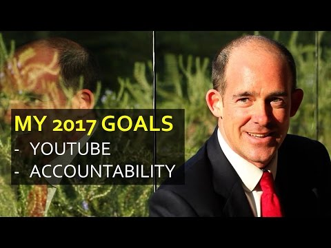 Setting My 2017 Goals - Take Video Seriously, Accountability Groups