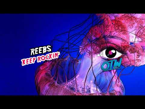 Reebs  Keep Rockin Jellyfish EP Out Now!