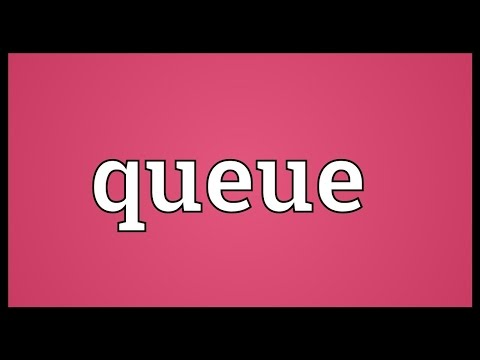 Queue Meaning