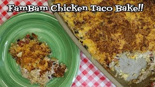 FamBam Chicken Taco Bake ~ Tasty Comfort Food Recipe ~As Made By Phillips FamBam ~ Noreen's Kit