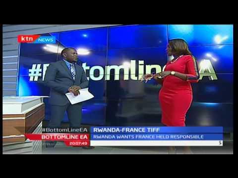 Bottom Line East Africa: Rwanda- France Tiff with Eugene Wamalwa and Akisa Wandera 14/10/2016
