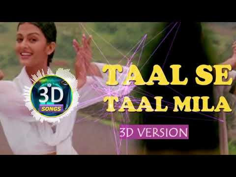 Taal Se Taal Mila 3D Version || Bass Boosted || User Requested Track