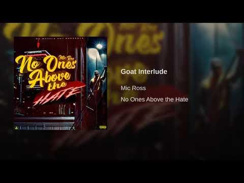 Mic Ross ~ GOAT Interlude
