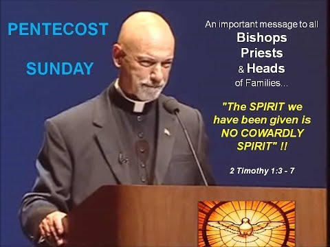 PENTECOST SUNDAY  - This is an important message to Bishops, Priests & Heads of Families...