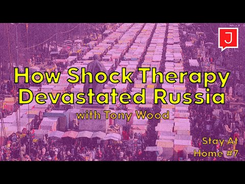 """How """"shock Therapy"""" Capitalism Devastated Russia And Gave Us Putin (Stay At Home #7)"""