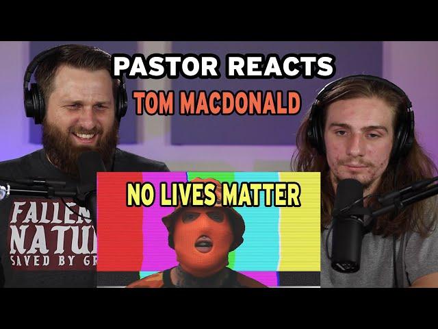 Tom Macdonald NO LIVES MATTER // Pastor Reaction // Lyric Analysis