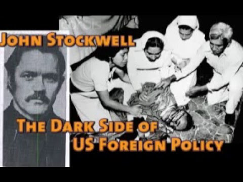 John Stockwell: The Dark Side of US Foreign Policy