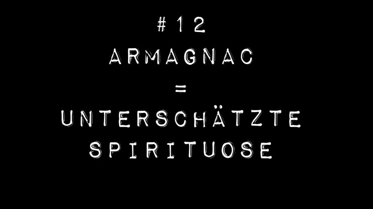 Armagnac und seine Geschichte
