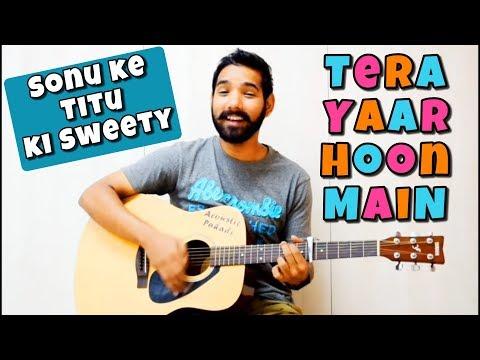 Tera Yaar Hoon Mai Guitar Chords Lesson
