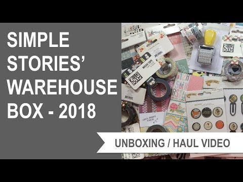 Simple Stories Warehouse Box - 2018 - Unboxing Video