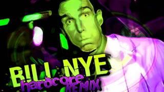 Bill Nye (Hardcore Remix)