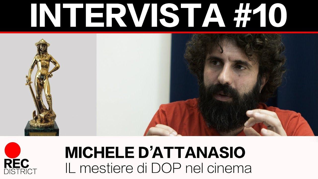 INTERVISTA a Michele D'Attanasio ! Il mestiere del Direttore della Fotografia nel cinema