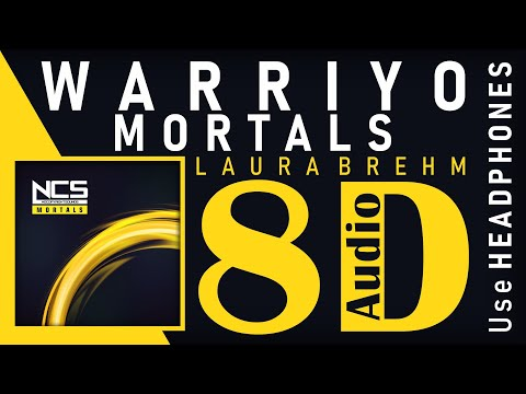 Warriyo - Mortals (feat. Laura Brehm) [NCS Release] 8D Audio