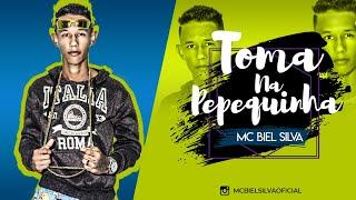 Mc Biel Silva Toma Na Pepequinha.mp3
